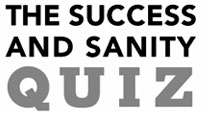 Success and Sanity Quiz